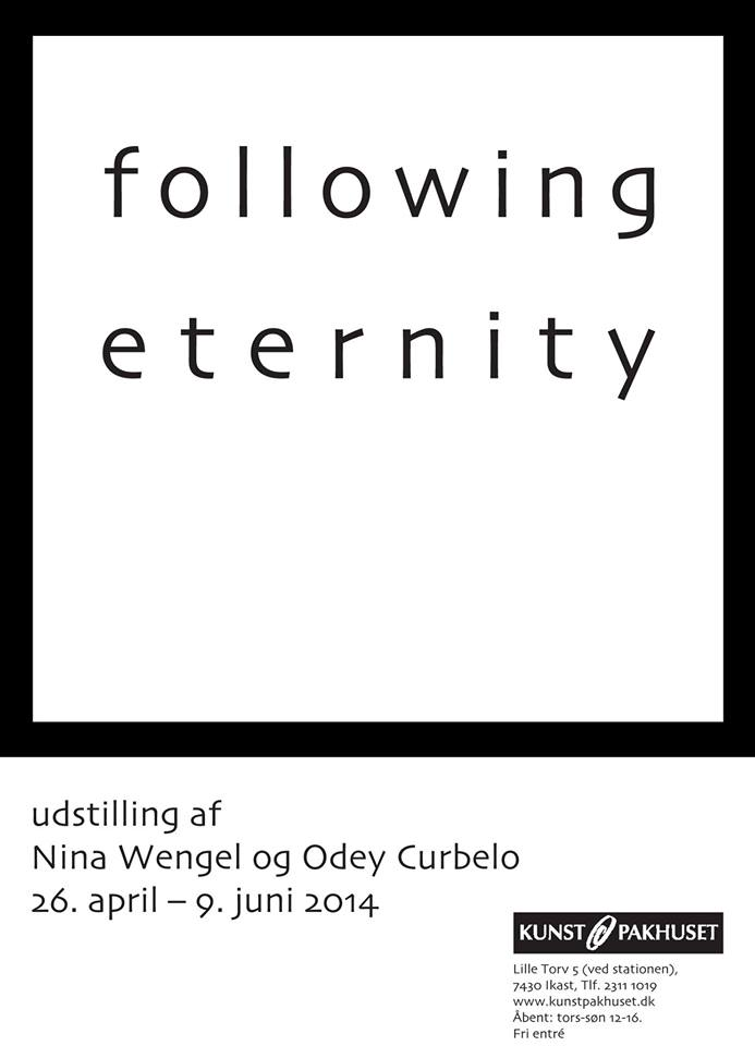 FOLLOWING ETERNITY – an exhibition by Nina Wengel and Odey Curbelo