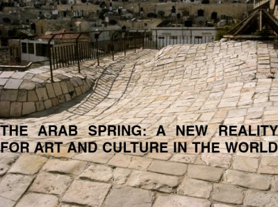 THE ARAB SPRING: A NEW REALITY FOR ART AND CULTURE IN THE WORLD Conference at The Royal Danish Academy of Fine Arts