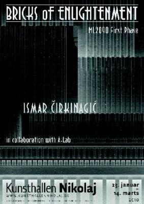 Ismar Cirkinagic: Bricks of Enlightenment – ML2090 First Phase